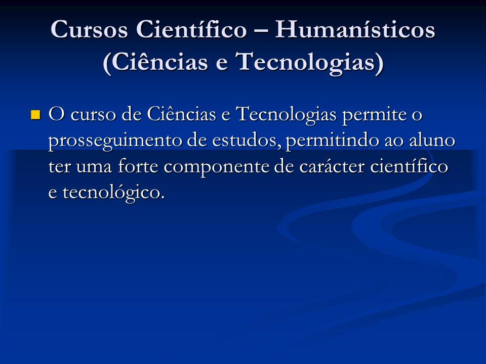 Cursos Científico – Humanísticos (Ciências e Tecnologias)
