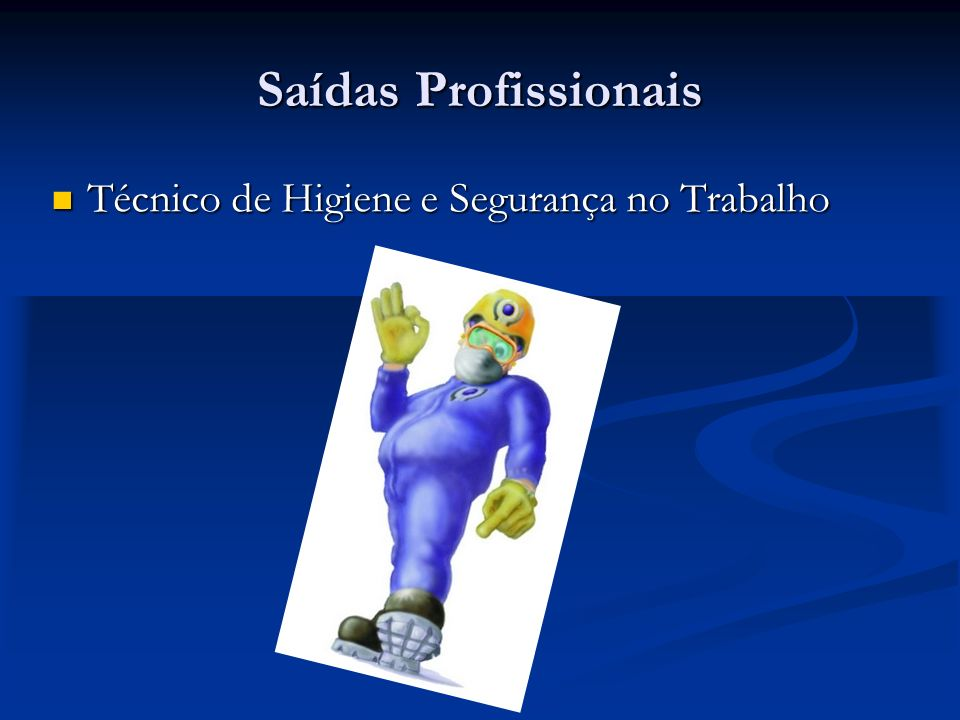 Saídas Profissionais Técnico de Higiene e Segurança no Trabalho