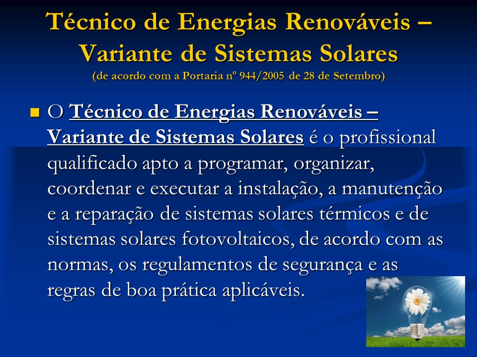 Técnico de Energias Renováveis – Variante de Sistemas Solares (de acordo com a Portaria nº 944/2005 de 28 de Setembro)