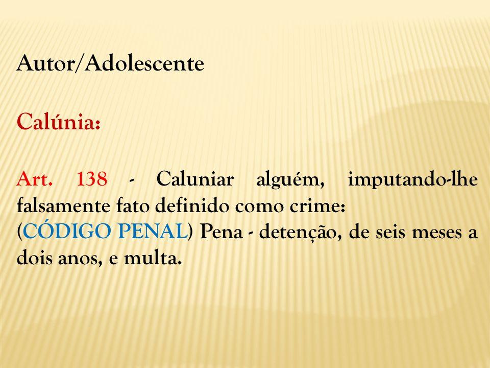 Autor/Adolescente Calúnia:
