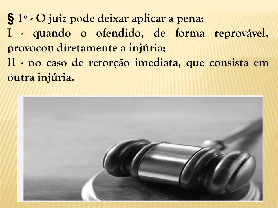 § 1º - O juiz pode deixar aplicar a pena:
