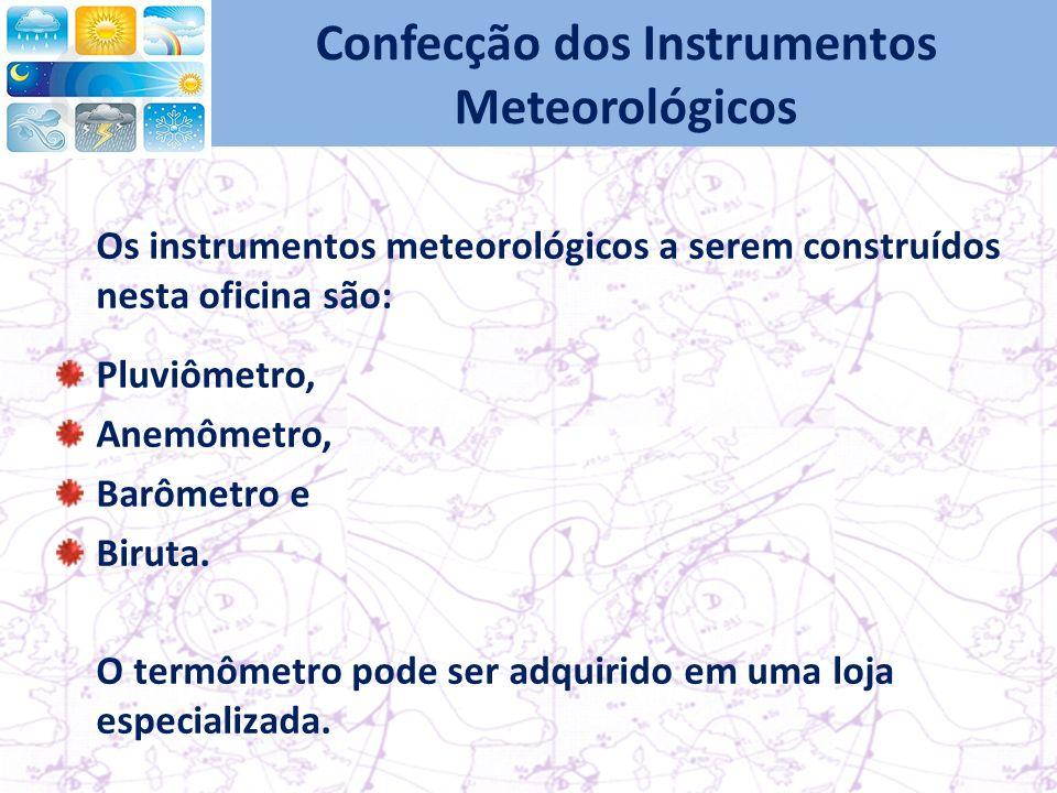 Confecção dos Instrumentos Meteorológicos