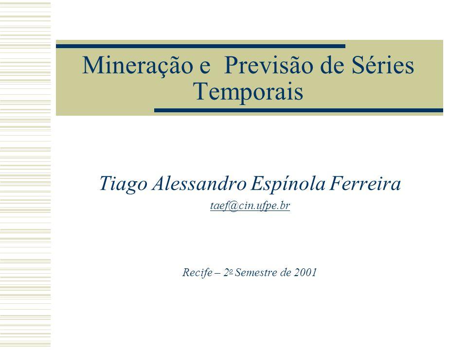 Mineração e Previsão de Séries Temporais