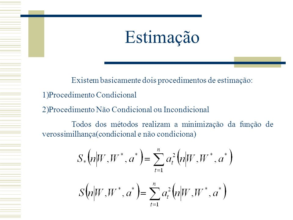 Estimação Existem basicamente dois procedimentos de estimação: