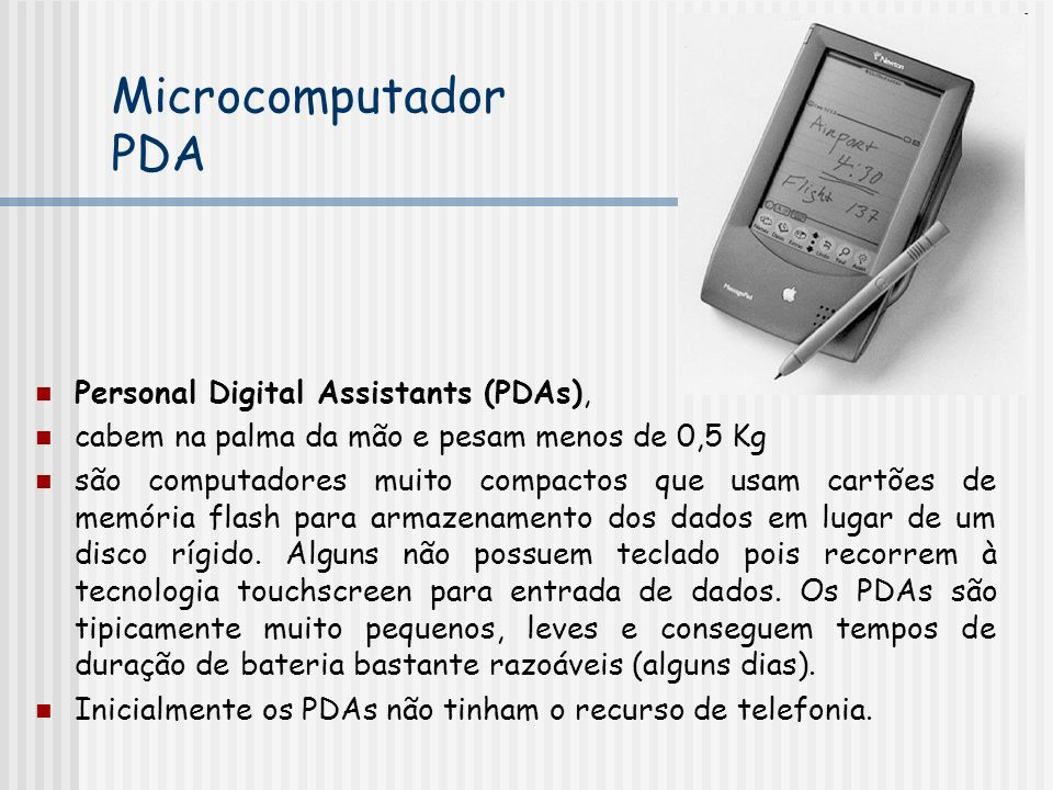Microcomputador PDA Personal Digital Assistants (PDAs),