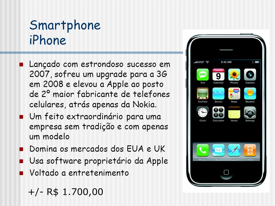 Smartphone iPhone +/- R$ 1.700,00