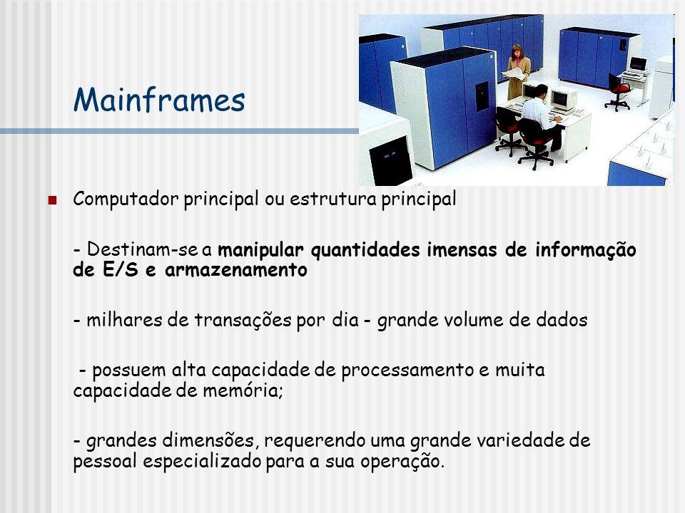 Mainframes Computador principal ou estrutura principal