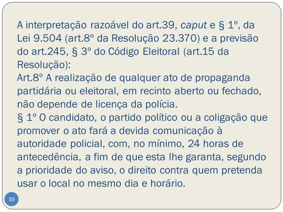 A interpretação razoável do art. 39, caput e § 1º, da Lei 9. 504 (art