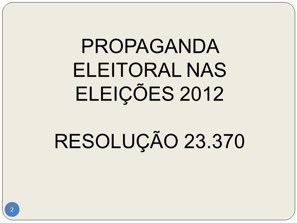 PROPAGANDA ELEITORAL NAS ELEIÇÕES 2012