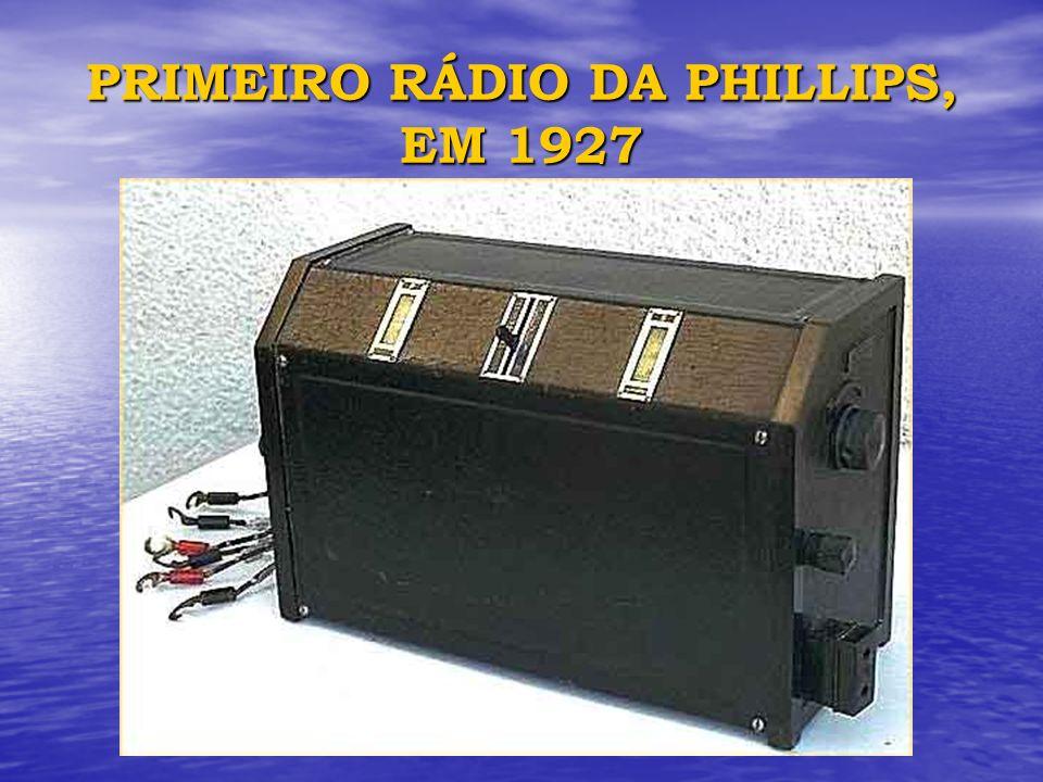 PRIMEIRO RÁDIO DA PHILLIPS, EM 1927