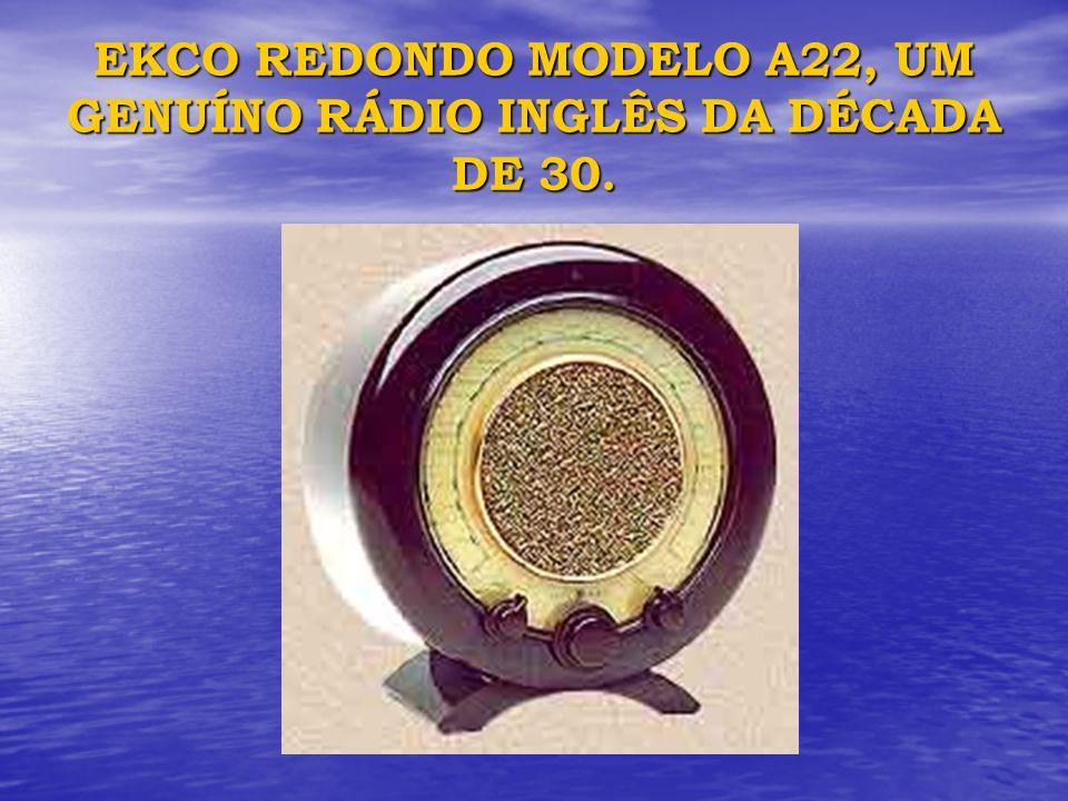 EKCO REDONDO MODELO A22, UM GENUÍNO RÁDIO INGLÊS DA DÉCADA DE 30.