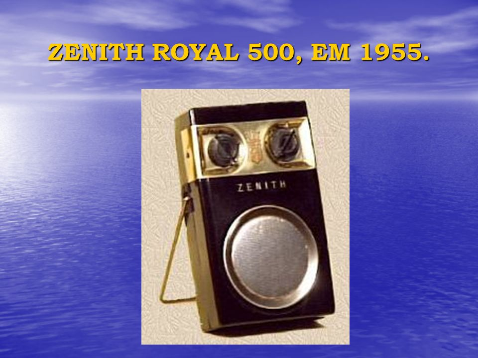 ZENITH ROYAL 500, EM 1955.