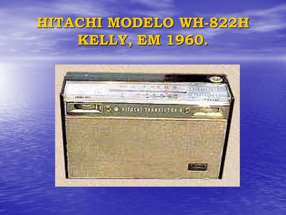 HITACHI MODELO WH-822H KELLY, EM 1960.