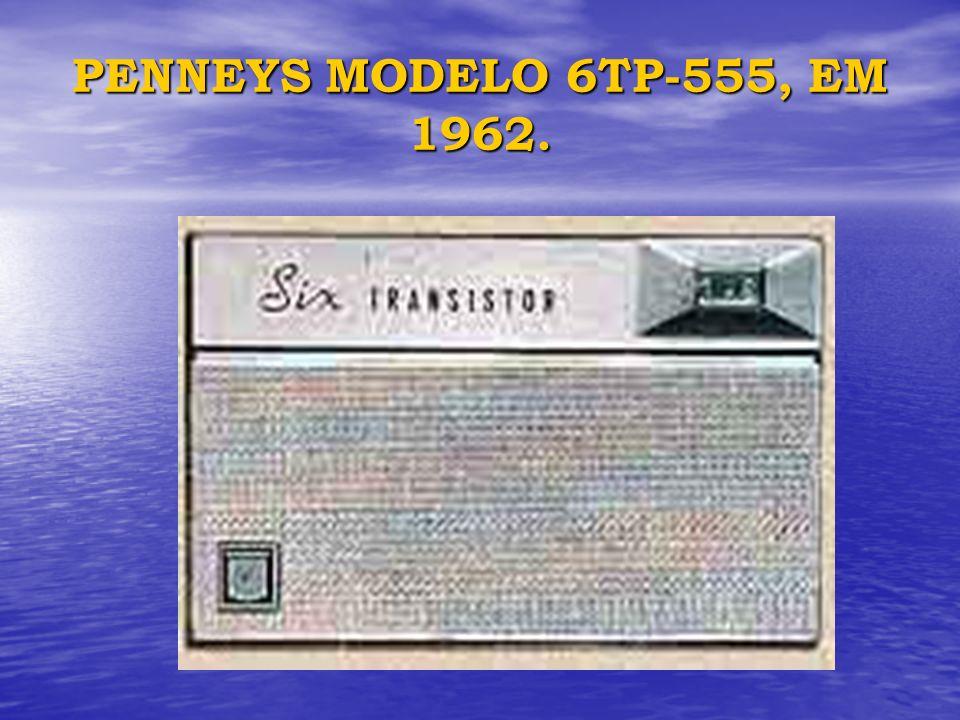 PENNEYS MODELO 6TP-555, EM 1962.
