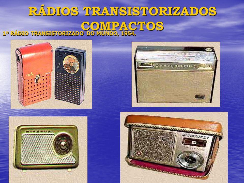 RÁDIOS TRANSISTORIZADOS COMPACTOS