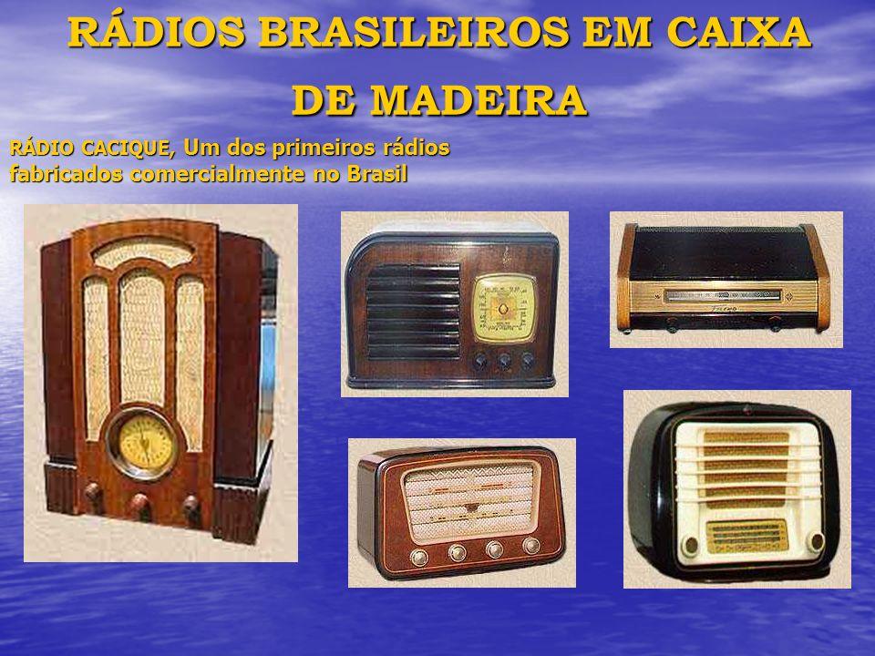 RÁDIOS BRASILEIROS EM CAIXA DE MADEIRA