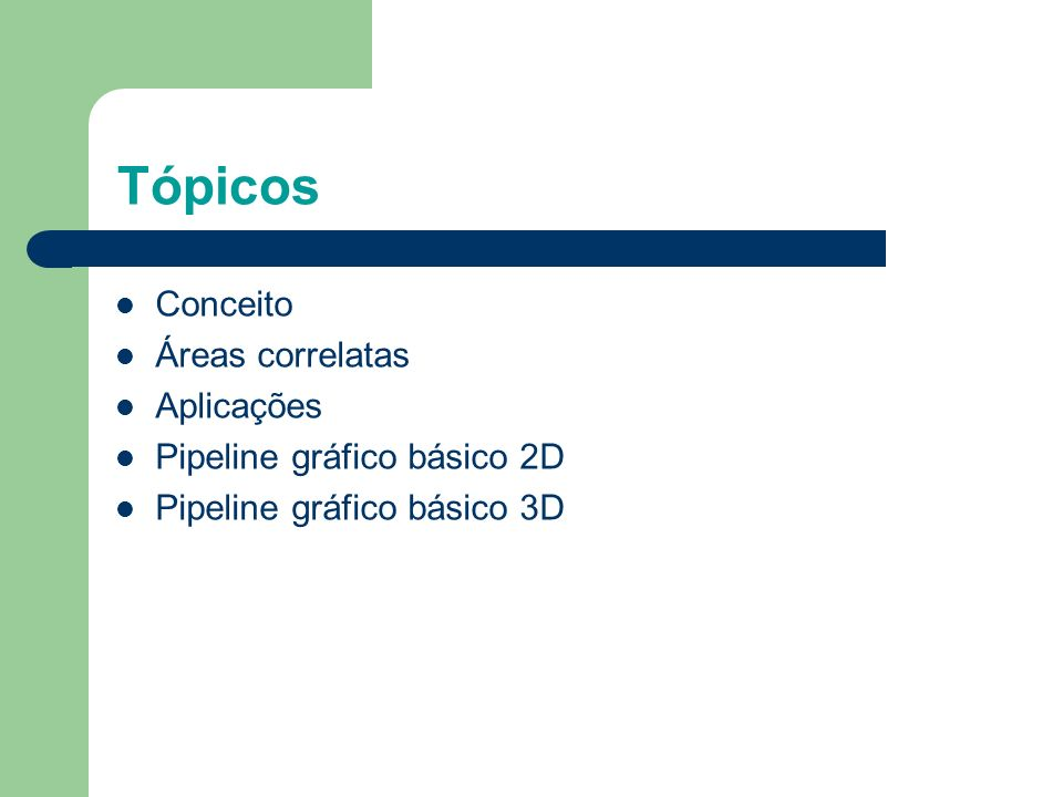 Tópicos Conceito Áreas correlatas Aplicações