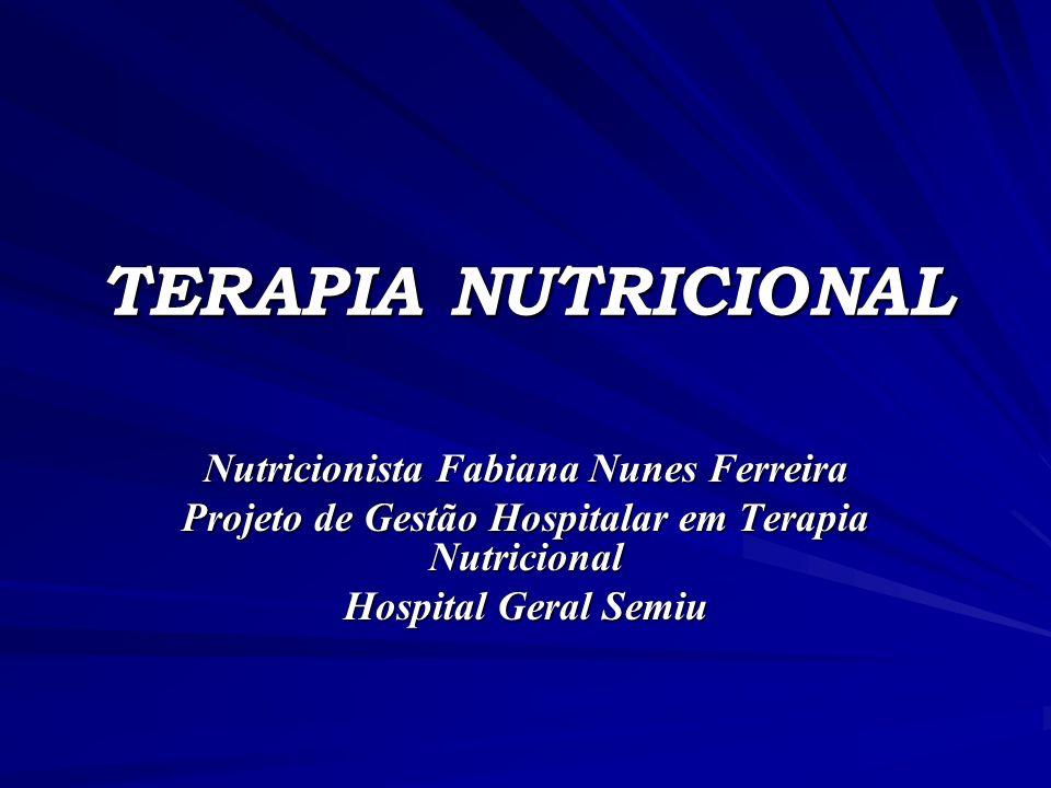 TERAPIA NUTRICIONAL Nutricionista Fabiana Nunes Ferreira