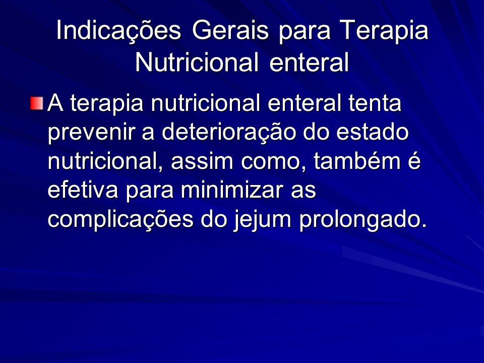 Indicações Gerais para Terapia Nutricional enteral