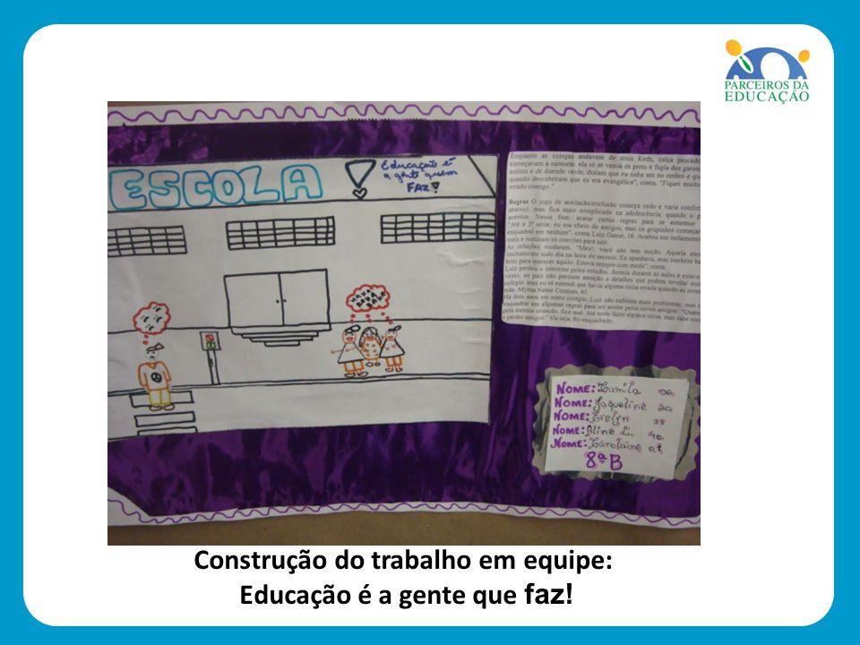 Construção do trabalho em equipe: Educação é a gente que faz!