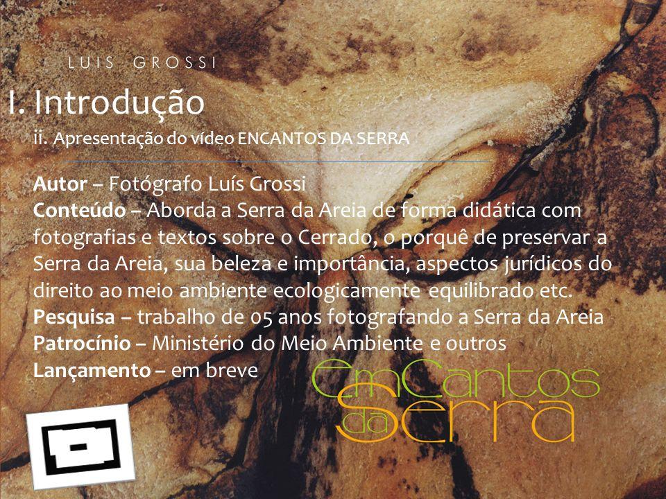 Introdução ii. Apresentação do vídeo ENCANTOS DA SERRA