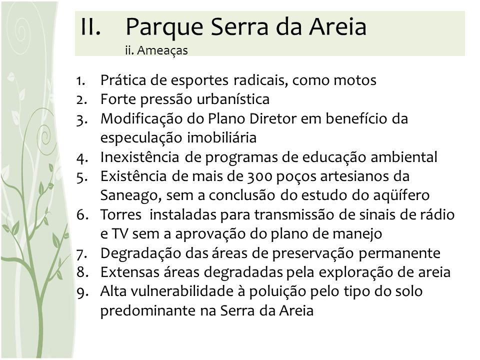 Parque Serra da Areia ii. Ameaças
