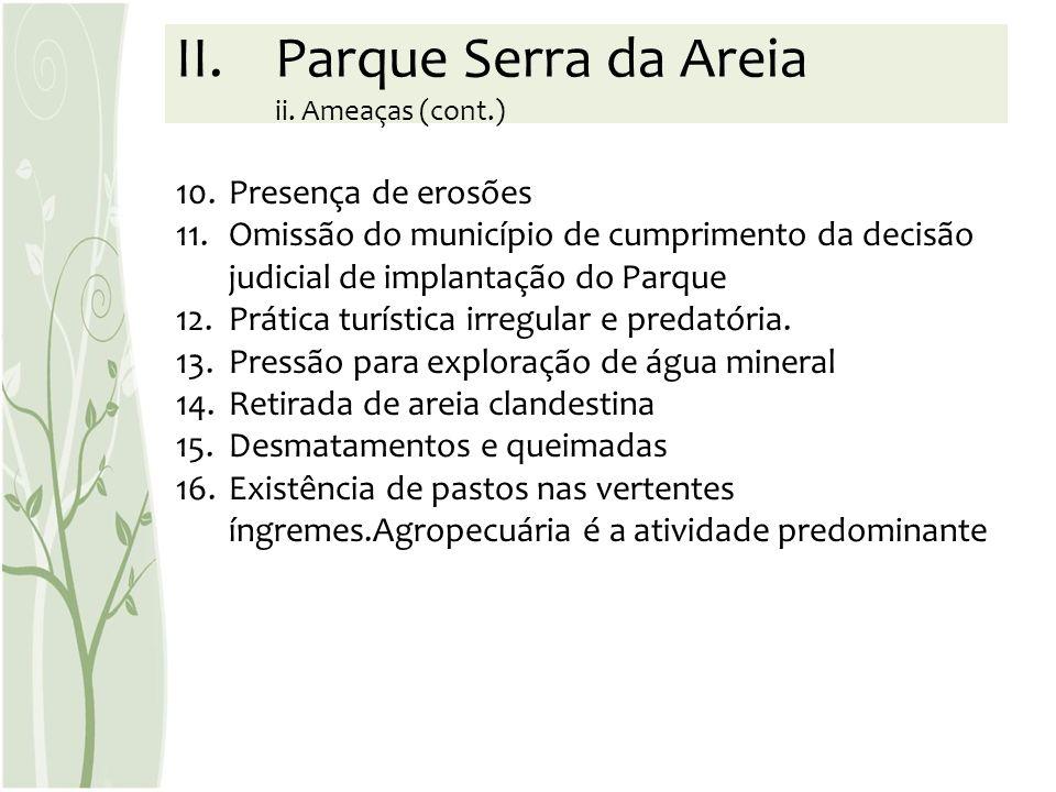 Parque Serra da Areia ii. Ameaças (cont.)