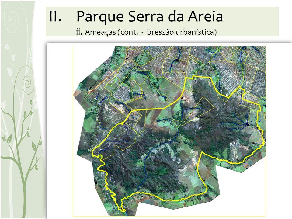 Parque Serra da Areia ii. Ameaças (cont. - pressão urbanística)