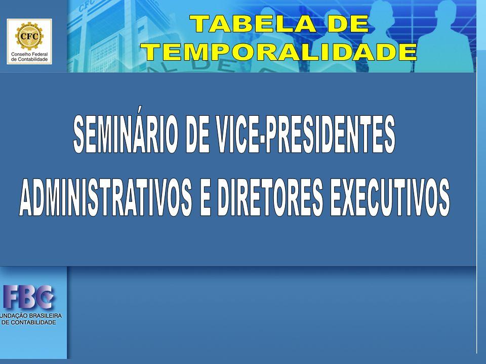 TABELA DE TEMPORALIDADE SEMINÁRIO DE VICE-PRESIDENTES