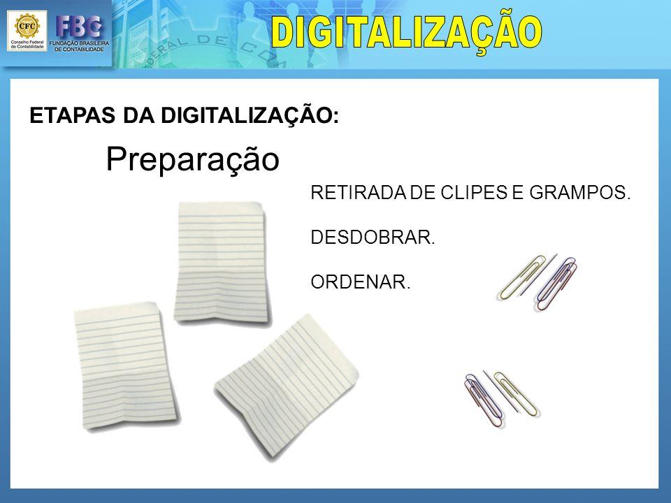 Preparação ETAPAS DA DIGITALIZAÇÃO: DIGITALIZAÇÃO