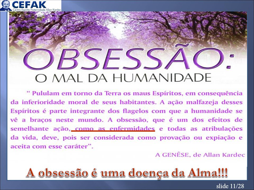 A obsessão é uma doença da Alma!!!