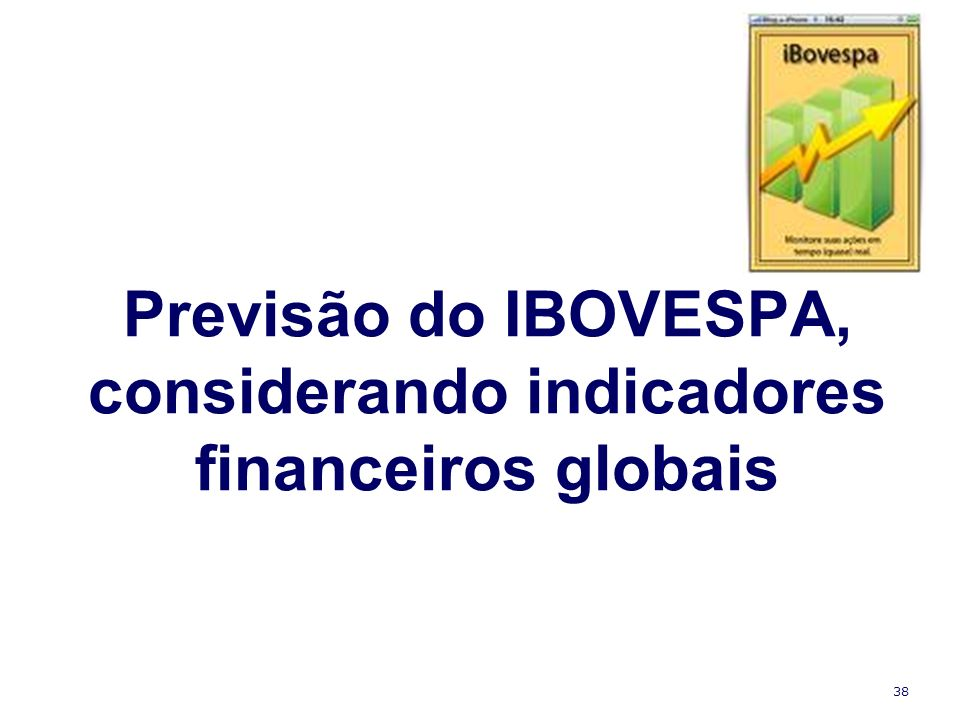Previsão do IBOVESPA, considerando indicadores financeiros globais