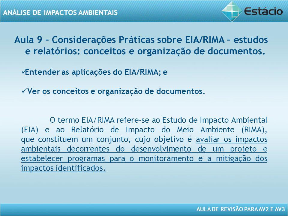 Aula 9 – Considerações Práticas sobre EIA/RIMA – estudos e relatórios: conceitos e organização de documentos.