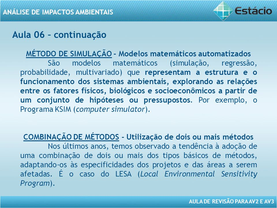 Aula 06 – continuação MÉTODO DE SIMULAÇÃO - Modelos matemáticos automatizados.