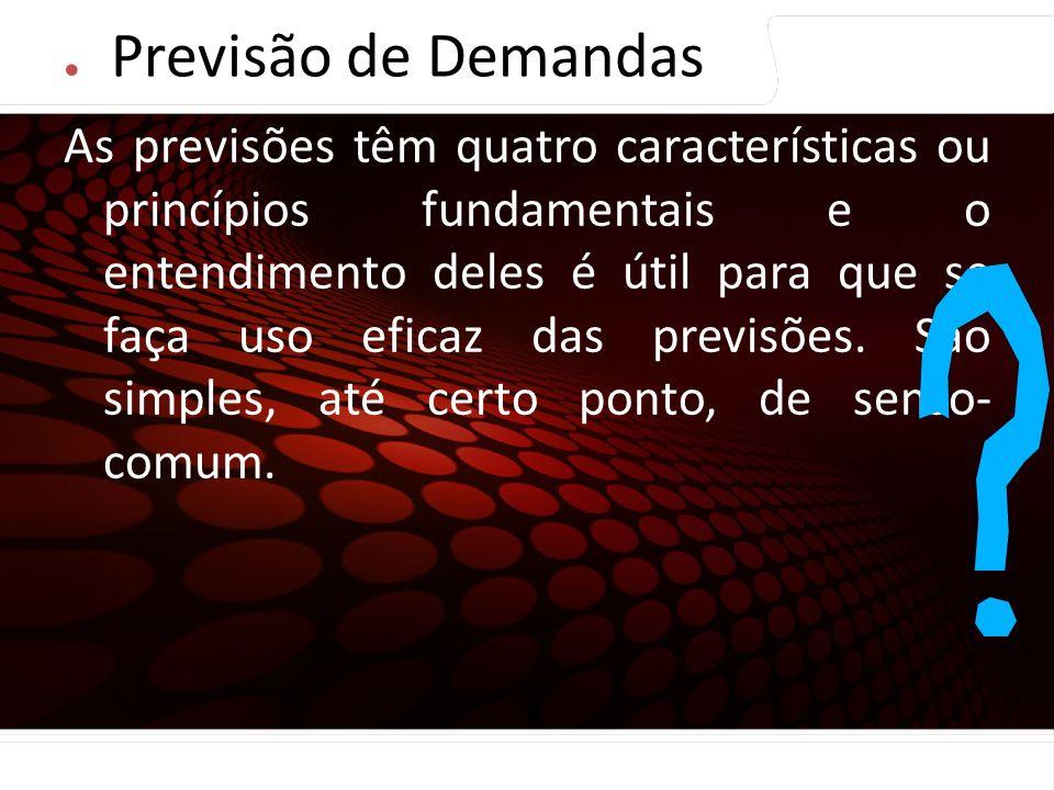 Previsão de Demandas Princípios de Previsão.
