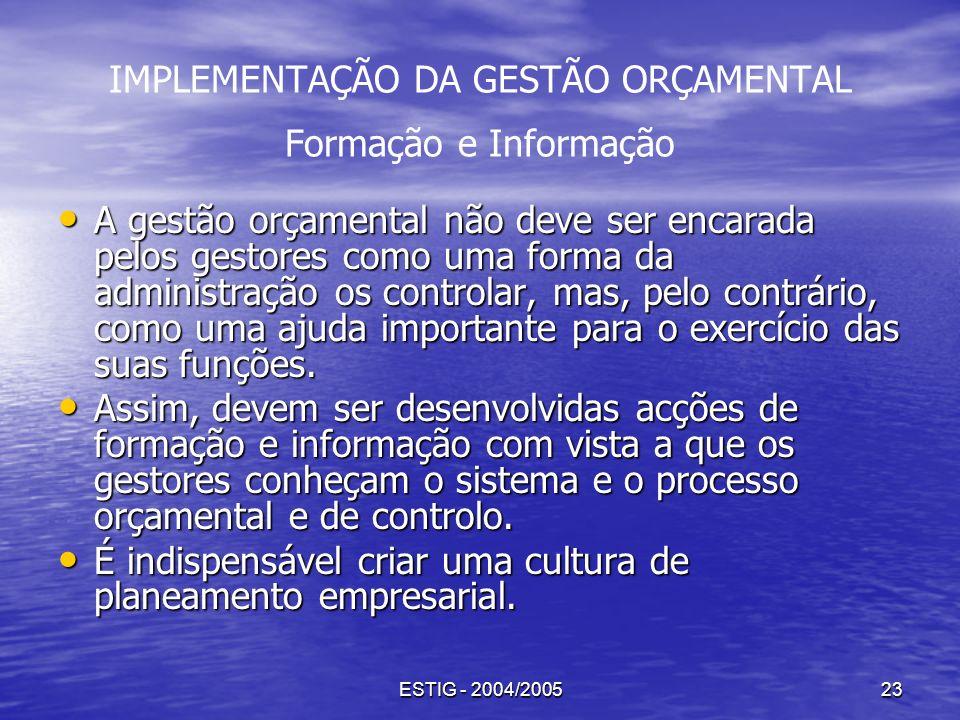 IMPLEMENTAÇÃO DA GESTÃO ORÇAMENTAL Formação e Informação