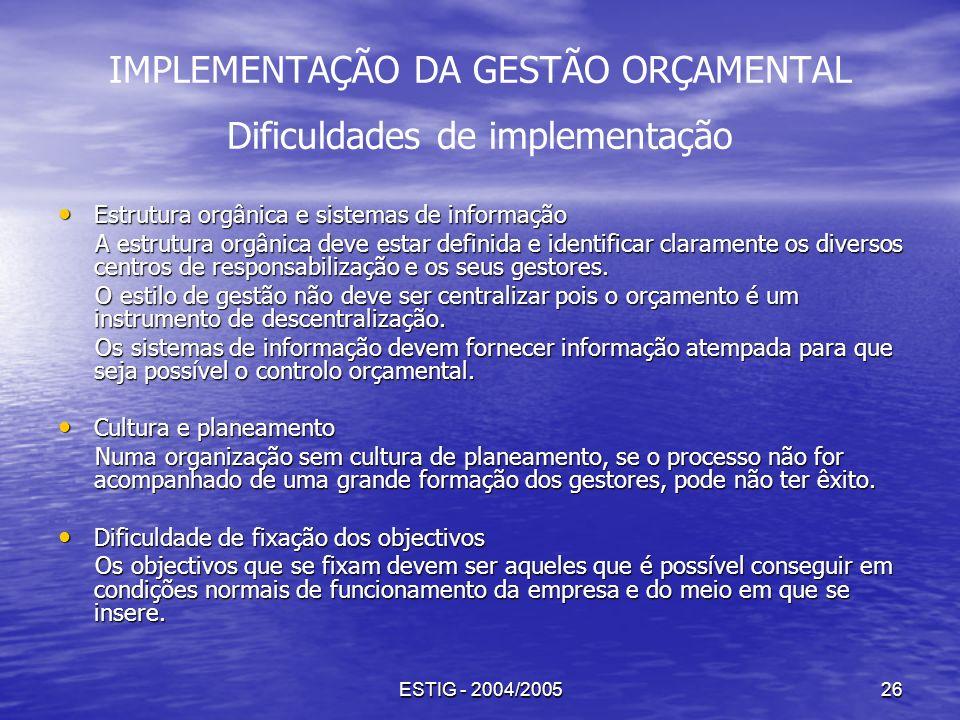 IMPLEMENTAÇÃO DA GESTÃO ORÇAMENTAL Dificuldades de implementação