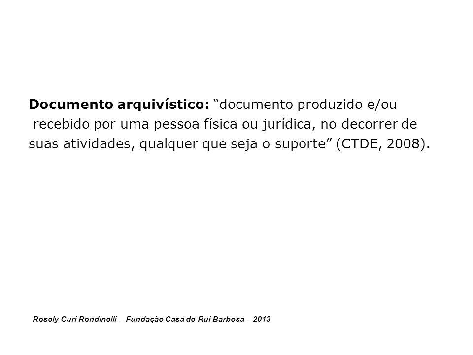 Documento arquivístico: documento produzido e/ou