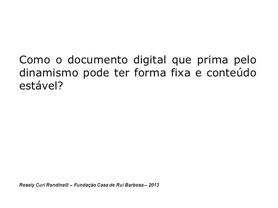 Como o documento digital que prima pelo dinamismo pode ter forma fixa e conteúdo estável