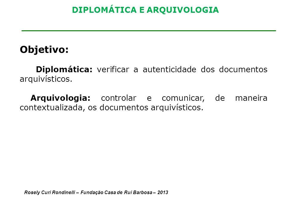 DIPLOMÁTICA E ARQUIVOLOGIA