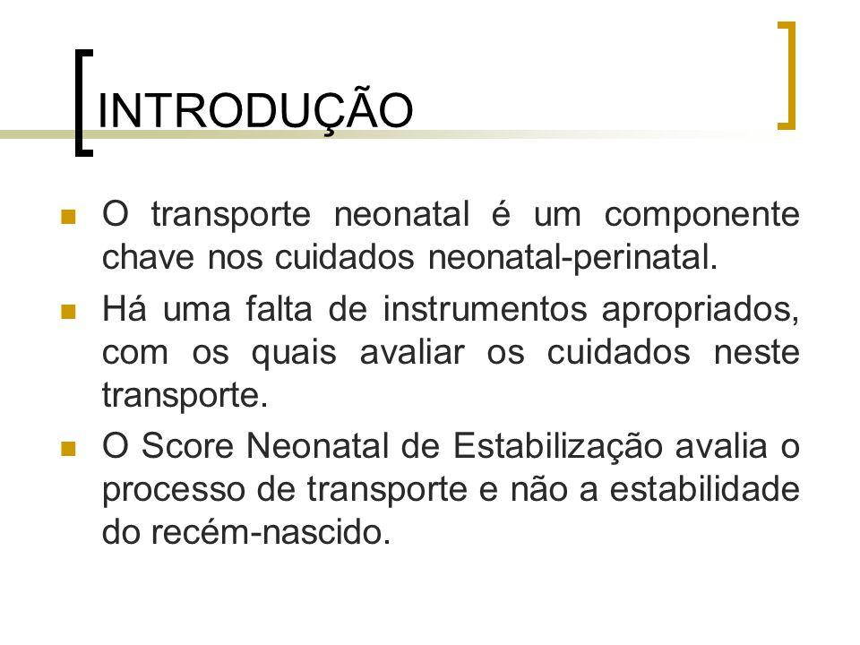 INTRODUÇÃO O transporte neonatal é um componente chave nos cuidados neonatal-perinatal.