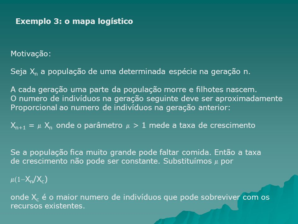 Exemplo 3: o mapa logístico
