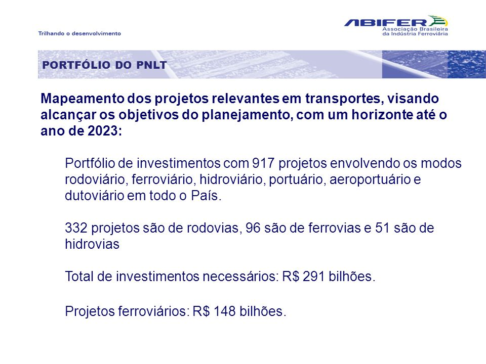 Total de investimentos necessários: R$ 291 bilhões.