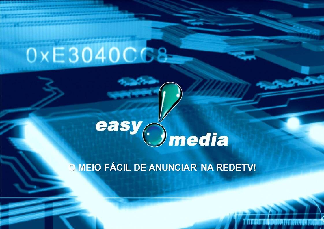 O MEIO FÁCIL DE ANUNCIAR NA REDETV!