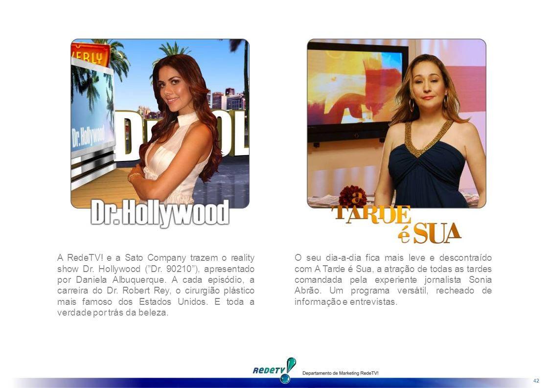 A RedeTV. e a Sato Company trazem o reality show Dr. Hollywood ( Dr