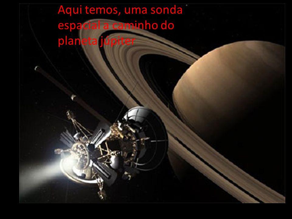 Aqui temos, uma sonda espacial a caminho do planeta júpiter