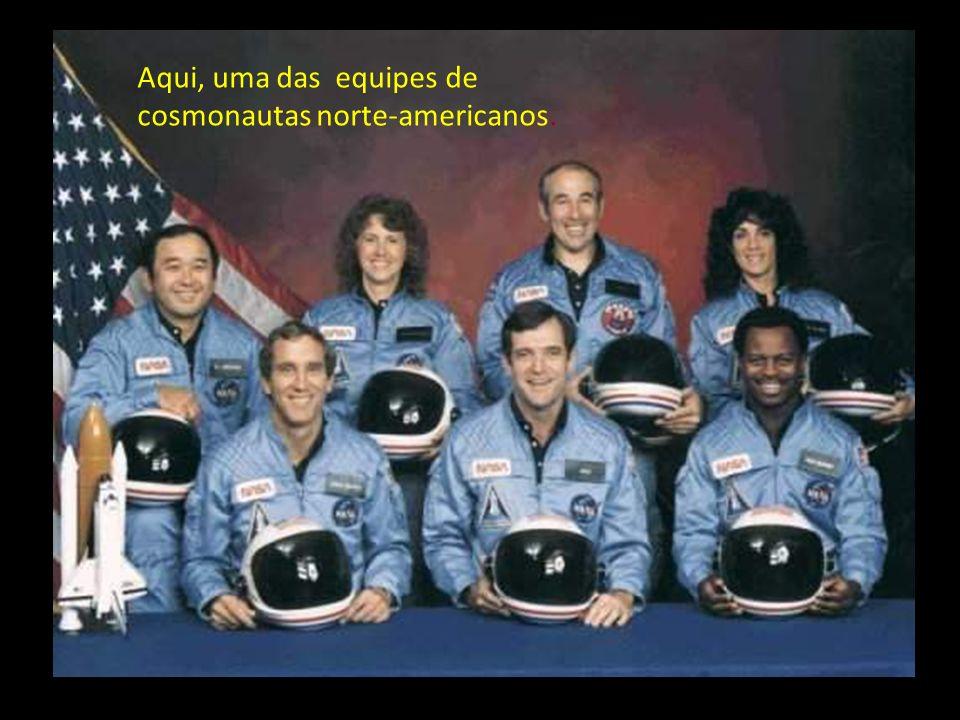 Aqui, uma das equipes de cosmonautas norte-americanos.