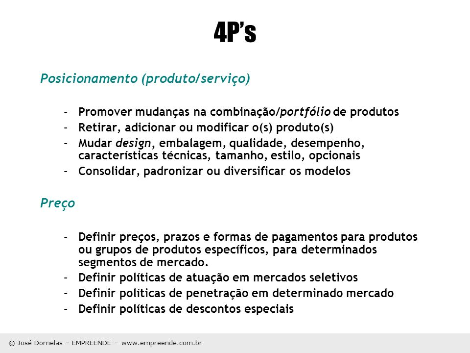 4P's Posicionamento (produto/serviço) Preço