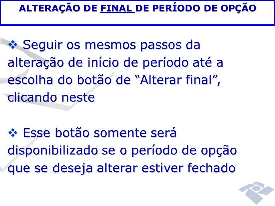 ALTERAÇÃO DE FINAL DE PERÍODO DE OPÇÃO