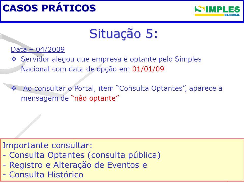 Situação 5: CASOS PRÁTICOS Importante consultar: